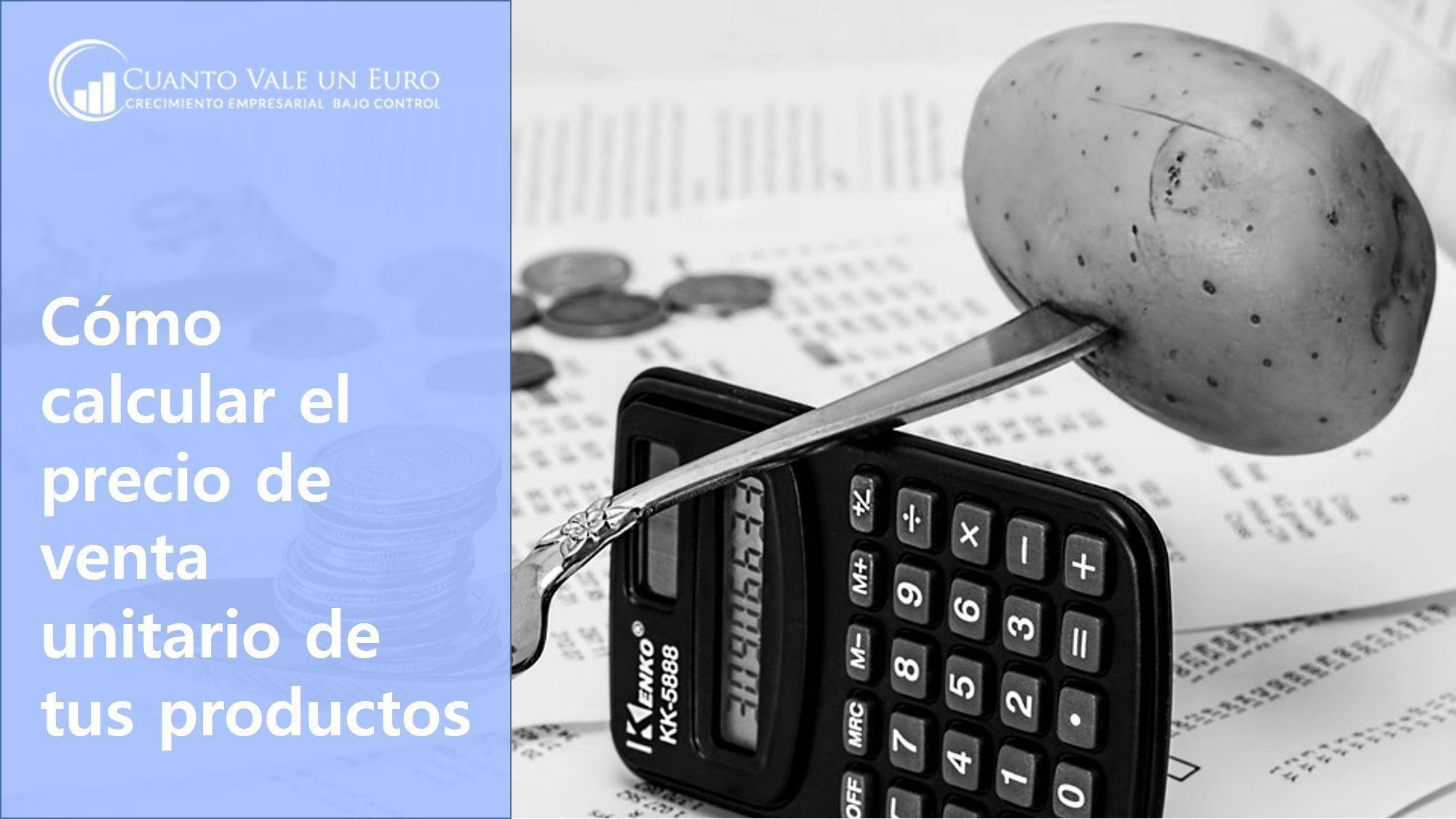Como calcular el precio de venta unitario de tus productos