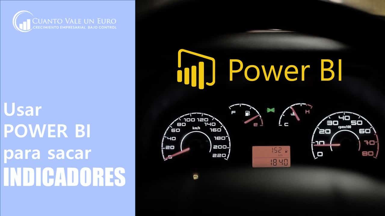 usarpowerbiparasacarindicadores - Cómo usar Power BI para sacar indicadores en tu empresa familiar